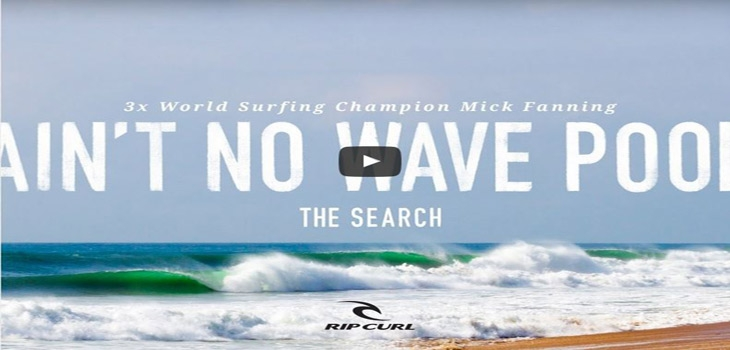 Ain't No Wave Pool - Mick Fanning on -TheSearch by Rip Curl